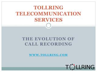 Tollring-The Evolution of Call Recording