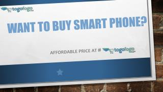 Want to Buy Smart Phone