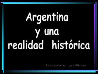 Argentina  y una  realidad  hist rica