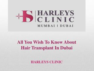 All You Wish To Know About Hair Transplant In Dubai