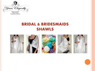 The bridal wedding & bridesmaids Shawl