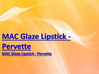 MAC Glaze Lipstick - Pervette