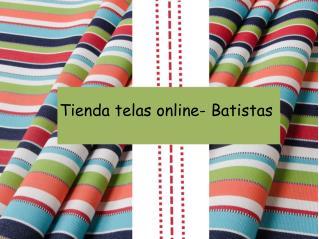 Tienda telas online- Batistas