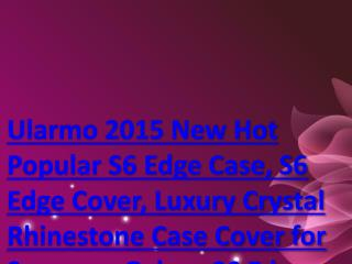 Ularmo 2015 New Hot Popular S6 Edge Case, S6 Edge Cover, Luxury Crystal Rhinestone Case Cover for Samsung Galaxy S6 Edge