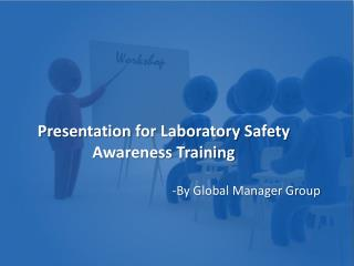 Presentation on Laboratory Safety Awareness Training Kit