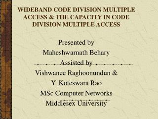 WIDEBAND CODE DIVISION MULTIPLE ACCESS  THE CAPACITY IN CODE DIVISION MULTIPLE ACCESS