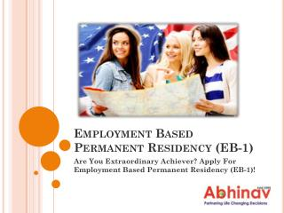 Are You Extraordinary Achiever? Apply For Employment Based Permanent Residency (EB-1)!