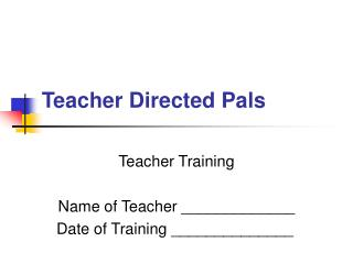 Teacher Directed Pals