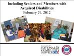 Including Seniors and Members with Acquired Disabilities February 29, 2012