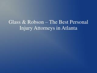 Personal Injury Attorneys in Atlanta -Glass & Robson