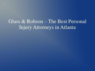 Personal Injury Attorneys in Atlanta -Glass & Robson