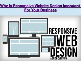 Why Is Responsive Website Design Important For Your Business