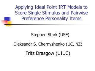 Applying Ideal Point IRT Models to Score Single Stimulus and Pairwise Preference Personality Items