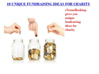 10 UNIQUE FUNDRAISING IDEAS FOR CHARITY