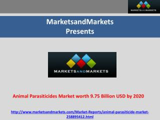 Animal Parasiticides Market Expected to Reach 9.75 Billion USD by 2020