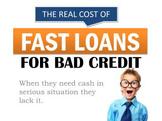 Fast Loans Bad Credit - Manage Your Everyday Expenditure With The Fast Cash Assistance