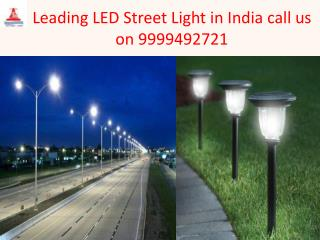 Leading LED Street Light in India call us on 9999492721