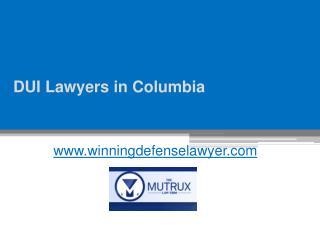 DUI Lawyers in Columbia - www.winningdefenselawyer.com