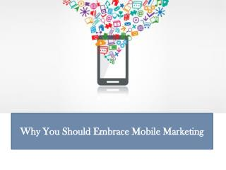 Why You Should Embrace Mobile Marketing
