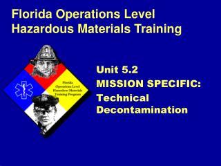 Unit 5.2  MISSION SPECIFIC: Technical Decontamination