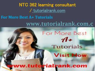 NTC 362 learning consultant / tutorialrank.com