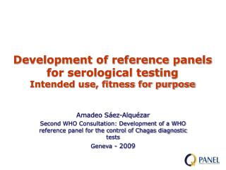 Development of reference panels for serological testing Intended use, fitness for purpose