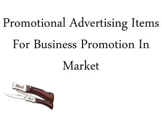 Promotional Advertising Items For Business Promotion In Market