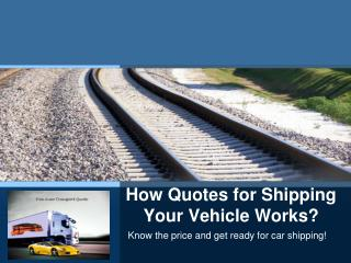 How Quotes For Shipping Your Vehicle Works!