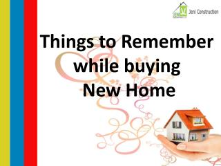 Things to Remember while buying new Home