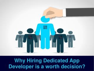 Why hiring dedicated app developer is a worth decision?