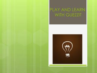 PLAY AND LEARN WITH GUEZZIT