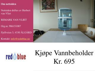 Kjøpe Vannbeholder Kr. 695