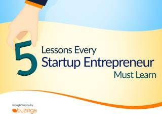 5 Lessons Every Startup Entrepreneur Must Learn