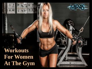 Workouts For Women At The Gym