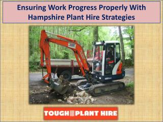 Ensuring Work Progress Properly With Hampshire Plant Hire Strategies