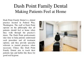 Dash Point Family Dental Making Patients Feel at Home