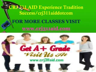CRJ 311 AID Experience Tradition Success/crj311aiddotcom