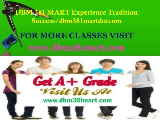 DBM 381 MART Experience Tradition Success/dbm381martdotcom