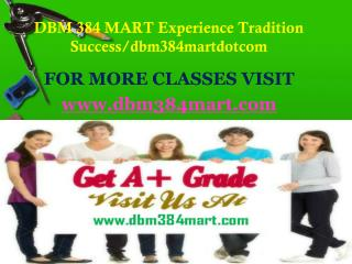 DBM 384 MART Experience Tradition Success/dbm384martdotcom