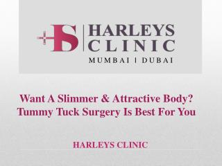 Want A Slimmer & Attractive Body? Tummy Tuck Surgery Is Best For You