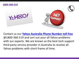 Contact us our Yahoo Australia Phone Number toll free @1800-360-519