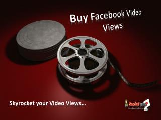 Buy Facebook Video Views � Effortless way to Increase your view count