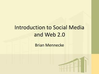 Introduction to Social Media  and Web 2.0