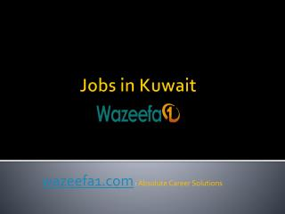 Find Perfect Jobs in Kuwait - Wazeefa1.com