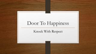 Door To Happiness Knock With Respect