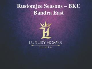 Rustomjee Seasons Bandra East. Call -  91 8879387111