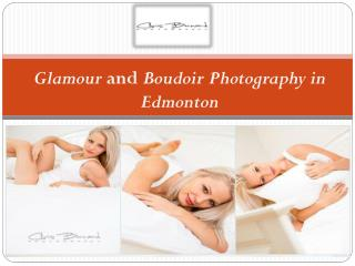 Glamour and Boudoir Photography in Edmonton