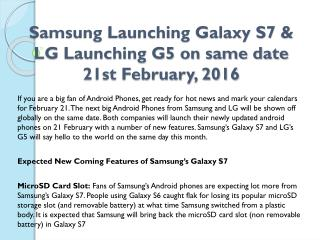 Samsung Launching Galaxy S7 & LG Launching G5 on same date 21st February, 2016