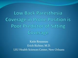 Low Back Paresthesia Coverage in Prone Position is Poor Predictor of Sitting Coverage