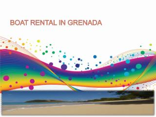 5 Things You Must Know About Boat Rental in Grenada